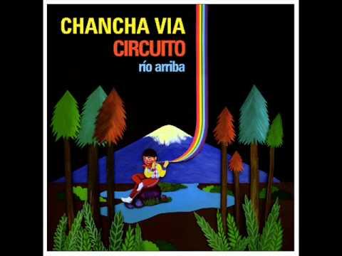 Chancha via Circuito – José Larralde – Quimey Neuquen