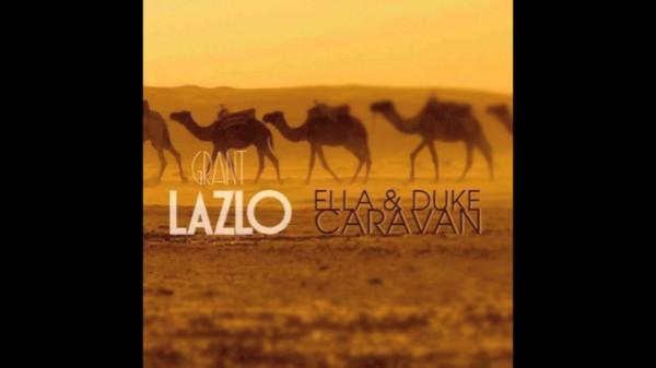 Ella & Duke – Caravan (Grant Lazlo remix)