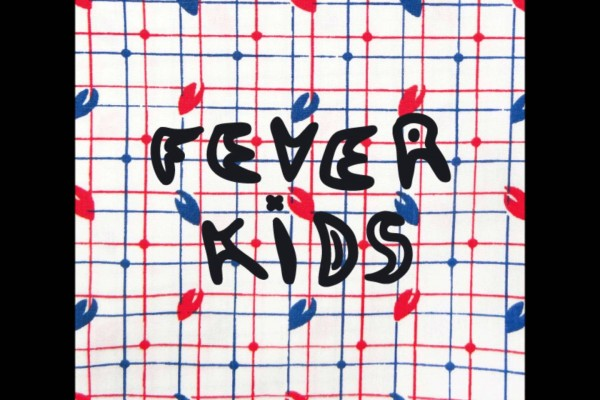 Fever Kids – Holding Grass