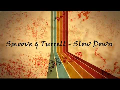 Smoove & Turrell – Slow Down
