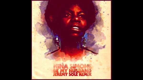 Nina Simone – Be My Husband (Jeremy Sole Remix)