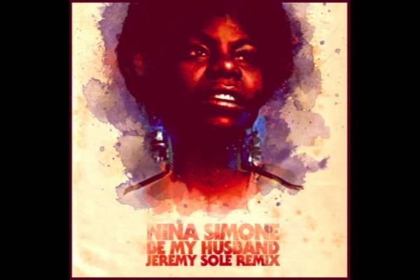 Nina Simone – Be My Husband (Jeremy Sole Remix)