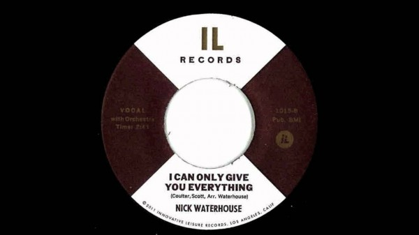 Nick Waterhouse – I Can Only Give You Everything
