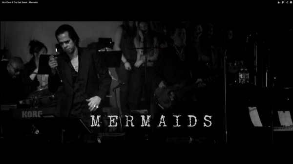 Nick Cave & The Bad Seeds – Mermaids