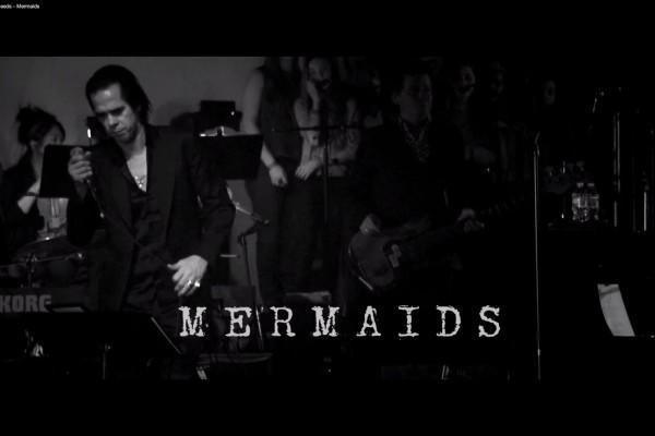 Nick Cave & The Bad Seeds – Mermaids